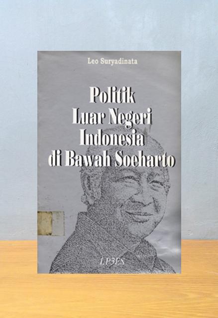 POLITIK LUAR NEGERI INDONESIA DI BAWAH SOEHARTO, Leo Suryadinata