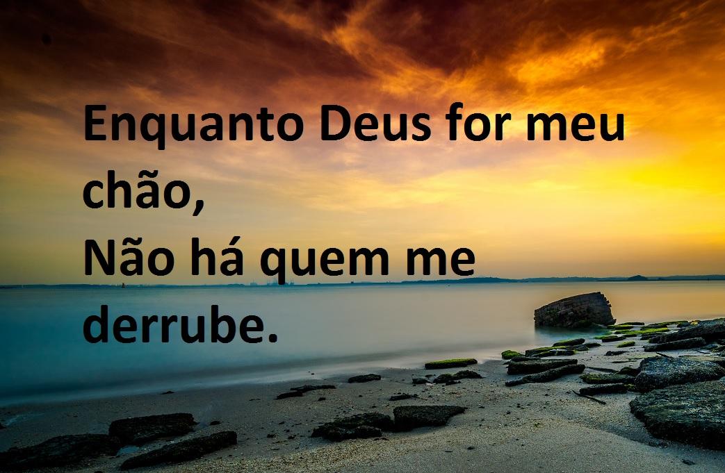 Enquanto Deus For Meu Chão Não Há Quem Me Derrube: Não Há Quem Me Derrube