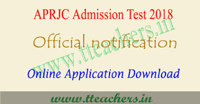 APRJC 2018 notification, online apply, exam date, hall tickets results