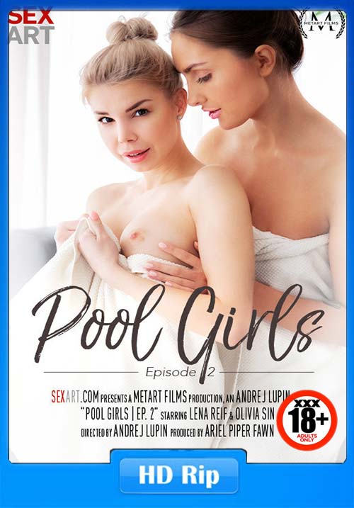 [18+] SexArt 2019 Arian Lena Reif And Olivia Sin Pool Girls 2 XXX Video Poster