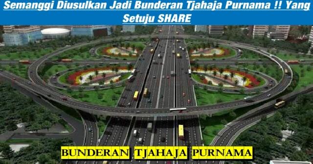 Semanggi Diusulkan Jadi Bunderan Tjahaja Purnama !! Yang Setuju Share