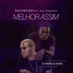 Duc x Niiko  - Melhor Assim  (Feat. Eric Rodrigues) [DJ Pedro Xu Remix]  [ Funk] (2o18)-[WWW.MUSICAVIVAFM.BLOGSPOT.COM]
