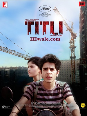 Titli Full Movie Download Free (2015) HD 720p DVDRip 600mb
