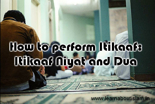 Itikaf Niyat and Itikaaf Dua in Ramadan