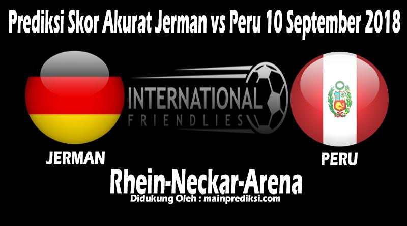 Prediksi Skor Akurat Jerman vs Peru 10 September 2018