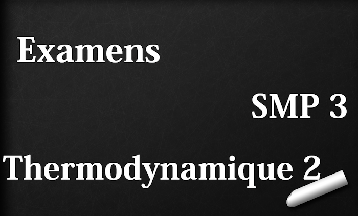 Examens corrigés Thermodynamique 2 SMP Semestre S3 PDF
