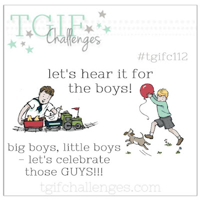http://tgifchallenges.blogspot.com/2017/06/tgifc112-lets-hear-it-for-boys.html
