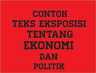 Contoh Teks Eksposisi Tentang Ekonomi dan Politik Beserta Strukturnya