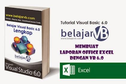Cara Membuat Laporan Menggunakan Microsoft Excel di VB 6.0