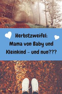 #ZweifelimHerbst: Mama von Baby und Kleinkind – und jetzt?!