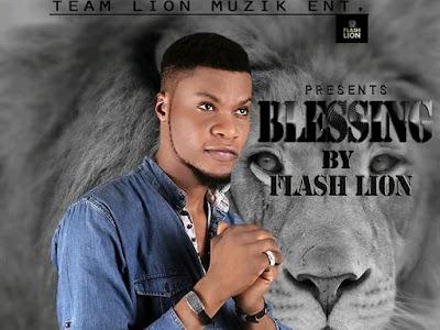 (Music) Flash Lion _ Blessings - naijamp3.com.ng