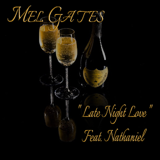 New Music: Mel Gates – Late Night Love Featuring Nathaniel