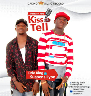 Music: Pele King ft Suspens Lyon – Kiss & Tell