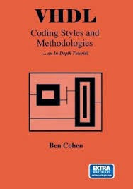 VHDL Coding Styles and Methodology ... an In-Depth Tutorial