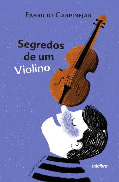 Segredos de um Violino Edição 2 - Fabrício Carpinejar