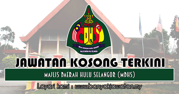 Jawatan Kosong 2018 di Majlis Daerah Hulu Selangor (MDHS)