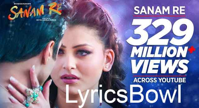 Sanam Re Song Lyrics - Arijit Singh | LyricsBowl