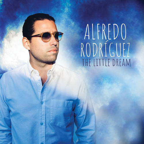 The Little Dream Alfredo Rodriguez.
