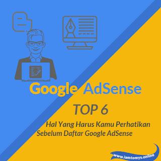 6 Hal Penting Yang Harus Kamu Perhatikan Sebelum Mendaftar Google AdSense