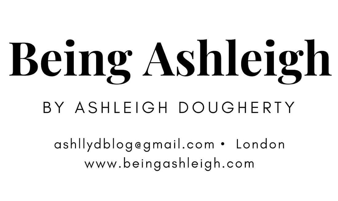 Being Ashleigh | fashion, lifestyle, beauty