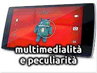 Multimedialità e Funzionalità Peculiari (Cyanogen OS)