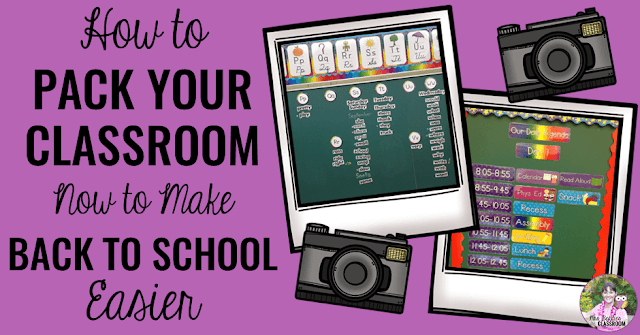 "Image of classroom photos with text, ""How to Pack Your Classroom Now to Make Back to School Easier."""
