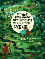 """Maybe some people are just meant to be in the same story"" quote from Jandy Nelson, poster  by Simini Blocker"