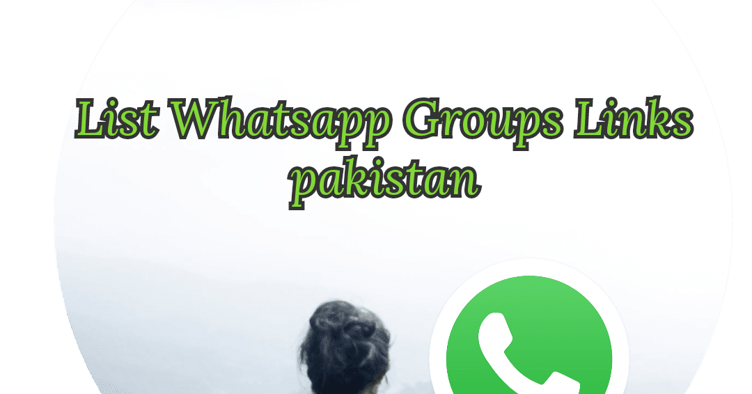 Pakistan Whatsapp Groups Links 2019 - Whatsapp Group Invite