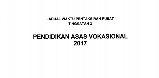 Jadual Waktu Peperiksaan Pendidikan Asas Vokasional PAV 2017