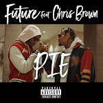 Future - Pie (feat. Chris Brown) - Single Cover