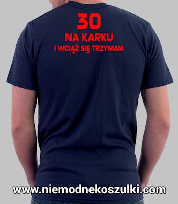 Koszulka 30 na karku i wciąż się trzymam