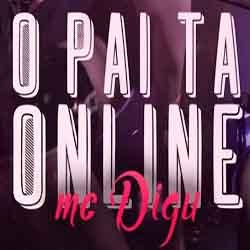 O Pai Tá Online – MC Digu
