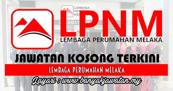 Jawatan Kosong 2017 di Lembaga Perumahan Melaka (LPM) www.banyakjawatan.my