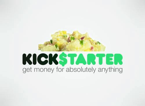 KickStarter - get money for absolutely anything