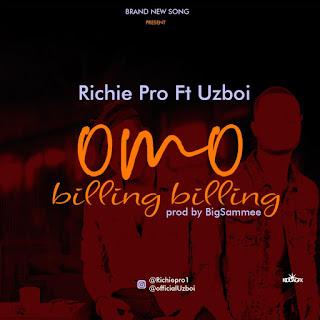 Richie Pro ft. Uzboi – Omo Billing Billing