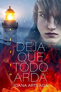 «Deja que todo arda» de Joana Arteaga