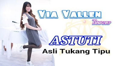 Download Lagu Via Vallen - Astuti Asli Tukang Tipu Mp3