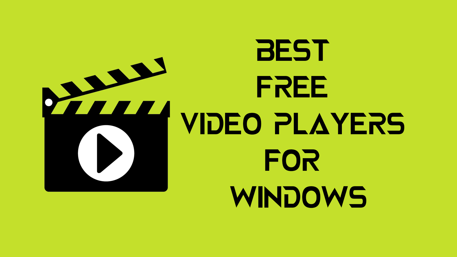 Best Free Video Player Softwares For Windows