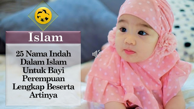 Ini 25 Nama Islam Yang Indah Untuk Bayi Perempuan Lengkap Beserta Artinya