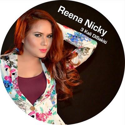 Reena Nicky - 3 Kali Disakiti