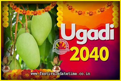 2040 Ugadi New Year Date and Time, 2040 Ugadi Calendar