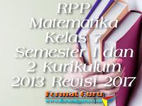 RPP Matematika Kelas 7 Semester 1 dan 2 Kurikulum 2013 Revisi 2017