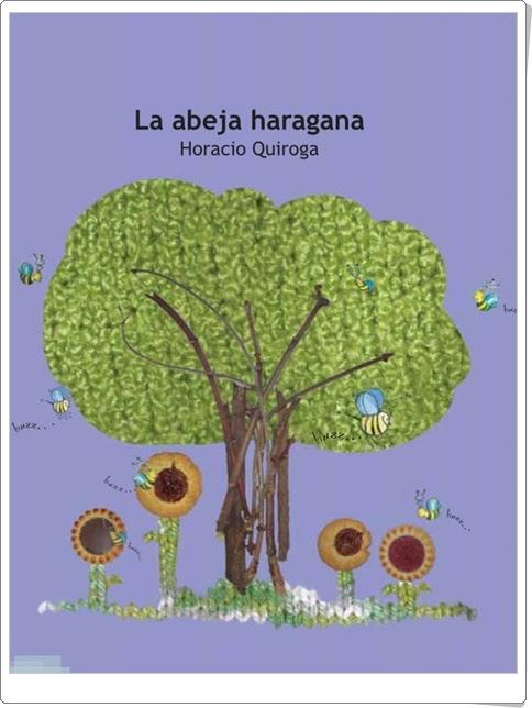 """""""La abeja haragana"""" de Horacio Quiroga"""