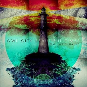 Owl City - Beautiful Times ft. Lindsey Stirling:歌詞+中文翻譯 - 音樂庫