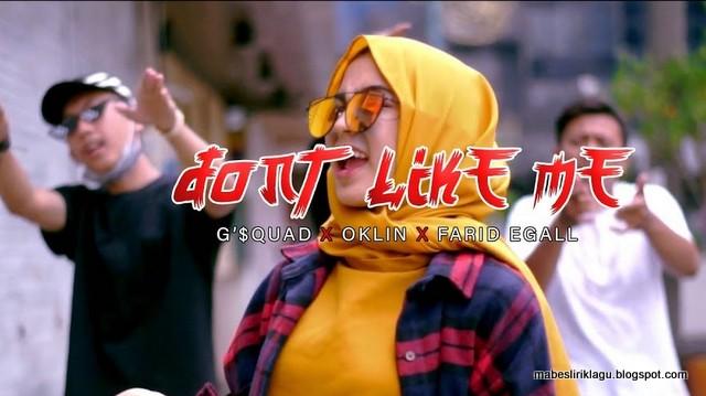 Lirik Lagu G'$QUAD Don't Like Me