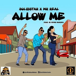 Download Mp3 | Solidstar ft Mr Real - Allow Me