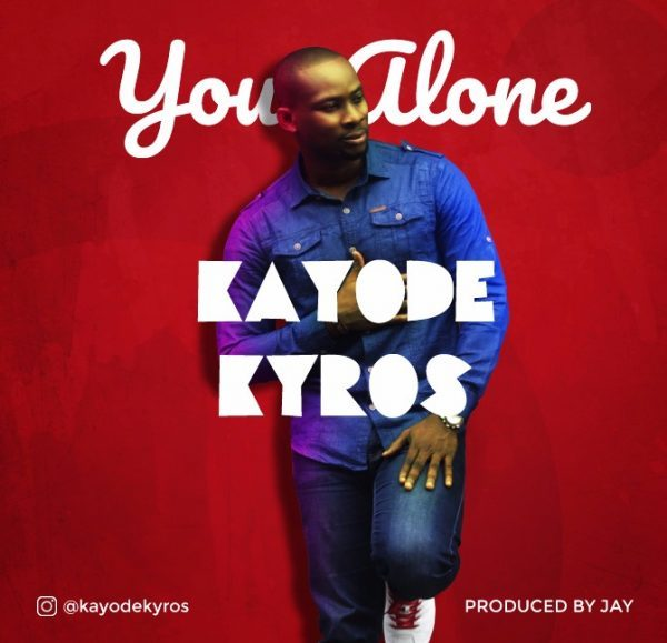 Music: You Alone - Kayode Kyros