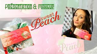 Présentation et Makeup - Sweet Peach palette Too Faced