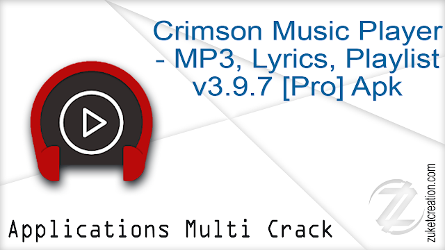 Crimson Music Player – MP3, Lyrics, Playlist v3.9.7 [Pro] Apk