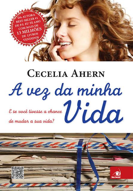A Vez da Minha Vida E se você tivesse a chance de mudar a sua vida - Cecelia Ahern
